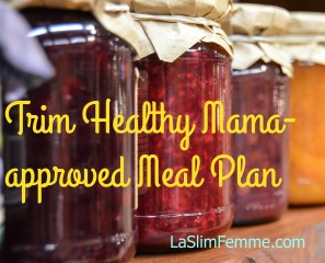 Trim Healthy Mama approved menu plan