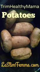 TrimHealthyMama & Potatoes: On or off plan?
