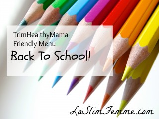 TrimHealthyMama-friendly menu plan - Back to School