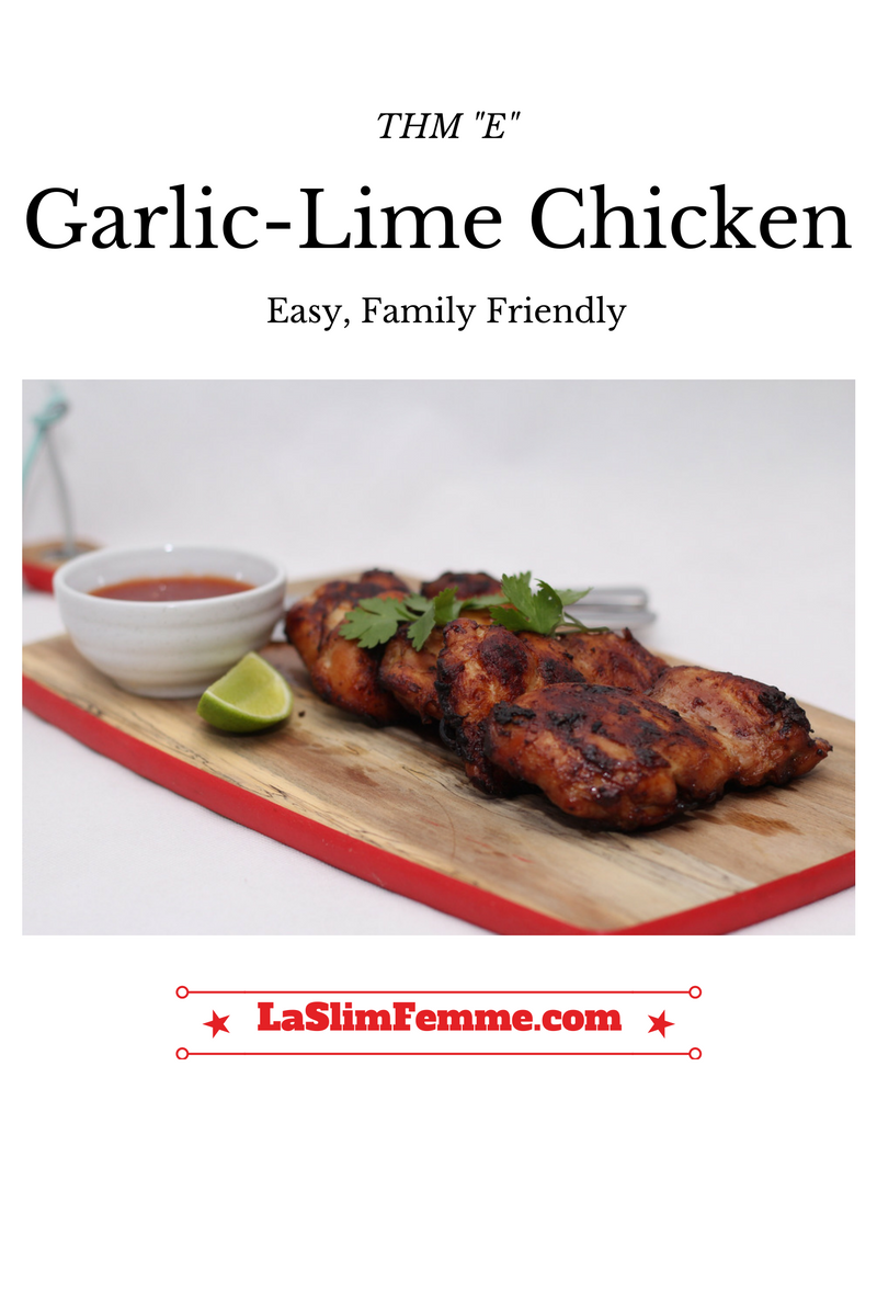 "Garlic-Lime Chicken, THM ""E"" recipe"