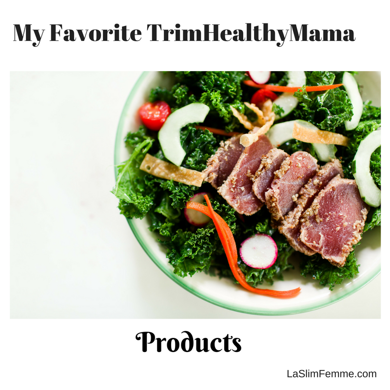 My Favorite Trim Healthy Mama Products