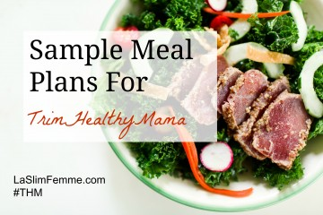 Sample Trim Healthy Mama Meal Plan
