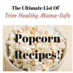 TrimHealthyMama Popcorn Recipes!