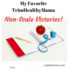 My Favorite Trim Healthy Mama Non Scale Victories!